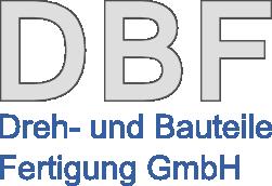 DBF • Dreh- und Bauteile Fertigung GmbH